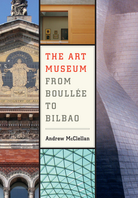 The Art Museum From Boullee to Bilbao, book cover