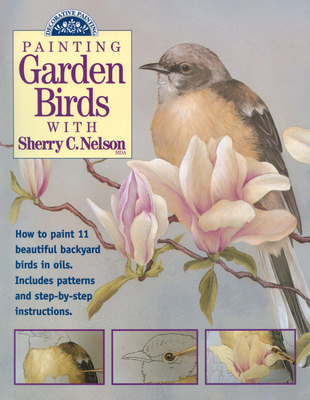 """Image of book cover with red breasted bird perched on magnolia tree. Text reads """"Painting Garden Birds with Sherry C. Nelson - How to Paint 11 Beautiful Backyard Birds in Oils. Includes Patterns and Step-by-Step Instructions."""