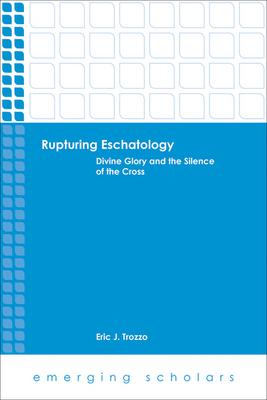 Rupturing Eschatology