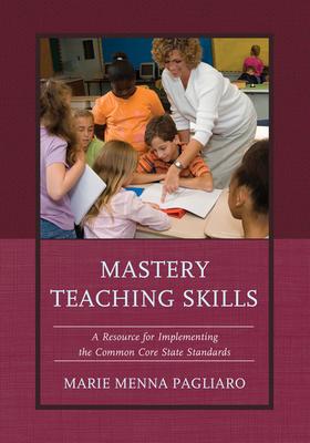 Mastery Teaching Skills