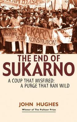 End of Sukarno:A Coup That Misfired