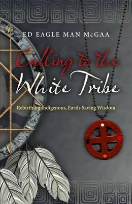 Calling to the White Tribe