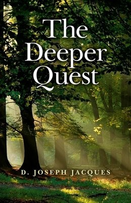 The Deeper Quest