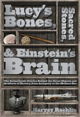 Lucy's Bones, Sacred Stones, and Einstein's Brain
