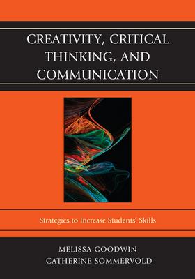 Creativity, Critical Thinking, and Communication