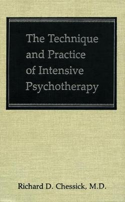 The Technique and Practice of Intensive Psychotherapy (Technique Practice Intensive Psyc C)