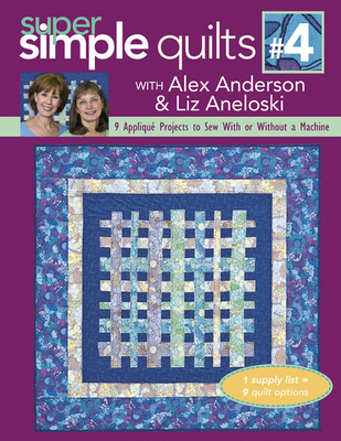 Super Simple Quilts #4 With Alex Anderson and Liz Aneloski