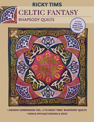 Celtic Fantasy-Rhapsody Quilts