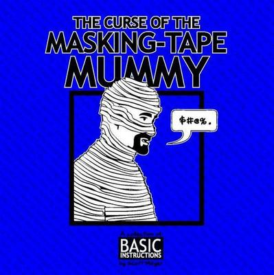 Curse of the Masking Tape Mummy