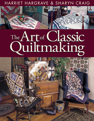 Art Of Classic Quiltmaking