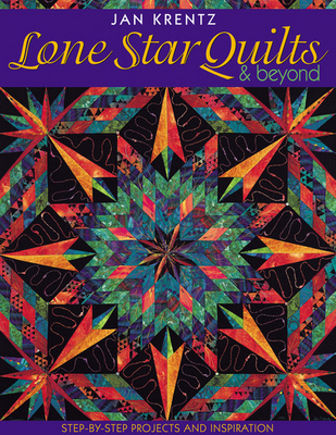Lone Star Quilts and Beyond