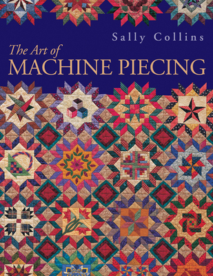 Art Of Machine Piecing