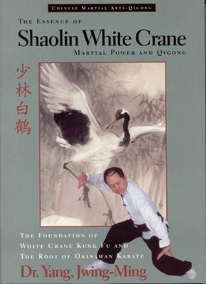 The Essence of Shaolin White Crane--Martial Power and Qigong