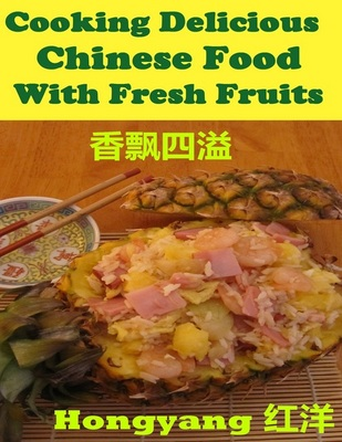 Cooking Delicious Chinese Food With Fresh Fruits