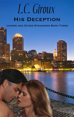 His Deception (Lovers and Other Strangers Book Three)