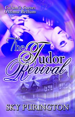 The Tudor Revival (Calum's Curse