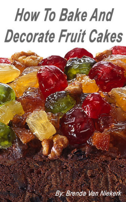 How To Bake And Decorate Fruit Cakes