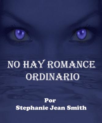 No Hay Romance Ordinario