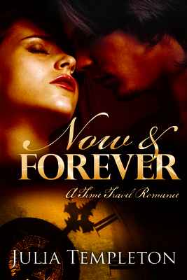 Now and Forever (time Travel Romance)