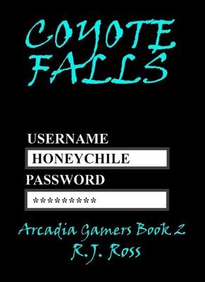 Coyote Falls (Arcadia Gamers Book 2)