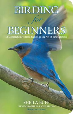"""Image of book cover with a bluebird perched on a branch. Text reads """"Birding for Beginners- a Comprehensive Introduction to the Art of Birdwatching"""" by Sheila Buff with Photographs by Richard Day"""