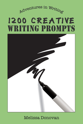 1200 Creative Writing Prompts: Adventures in Writing, book cover