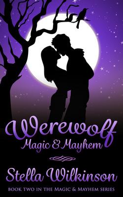 Werewolf Magic and Mayhem