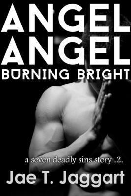 Angel Angel, Burning Bright