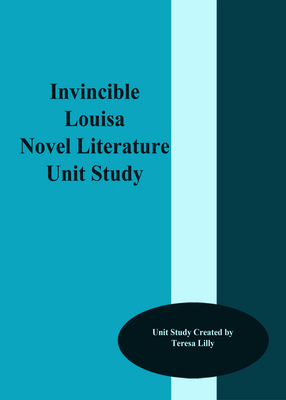 Invincible Louisa Novel Literature Unit Study
