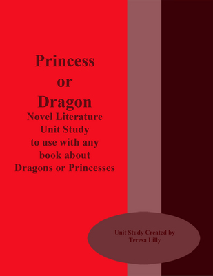 Princess or Dragon Novel Literature Unit Study to Use With Any Book About Dragons or Princesses