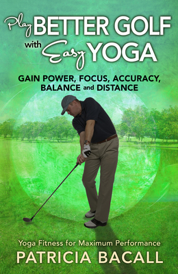 Play Better Golf With Easy Yoga