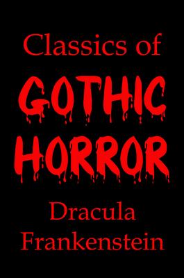 Classics of Gothic Horror