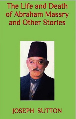 The Life and Death of Abraham Massry and Other Stories