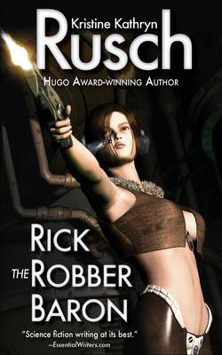 Rick the Robber Baron