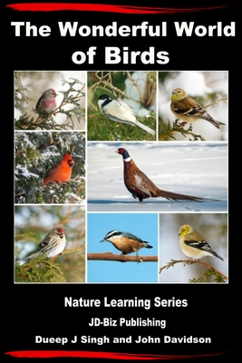 """Image of book cover with photos of a variety of birds. Text reads """"The Wonderful World of Birds - Nature Learning Series - JD-Biz Publishin - Dueep J. Singh and John Davidson"""""""