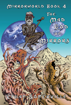 The Mad God of Mirrors
