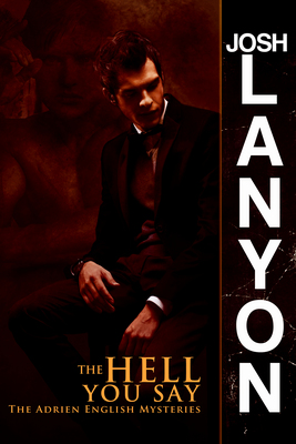"""Cover of the novel """"Hell You Say"""" by Josh Lanyon"""