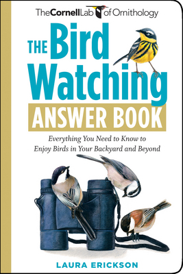 """Image of book cover with a variety of birds and a pair of binoculars depicted. Text reads """"The Bird Watching Answer Book - Everything You Need to Know to Enjoy Birds in Your Backyard and Beyond"""" by Laura Erickson"""